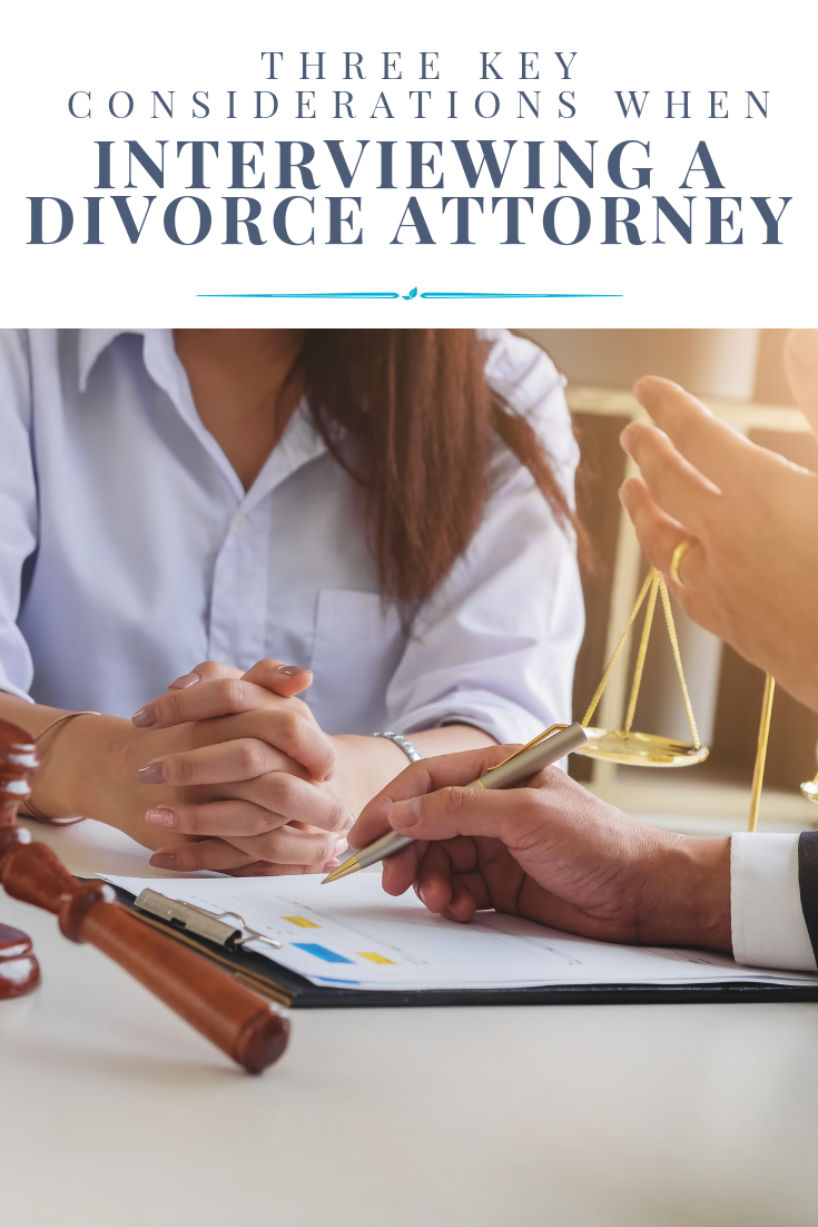 Three Key Considerations When Interviewing a Divorce Attorney