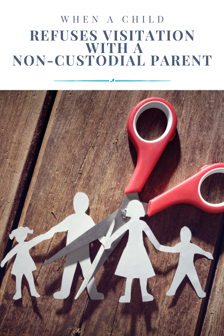 When a Child Refuses Visitation with a Non-Custodial Parent